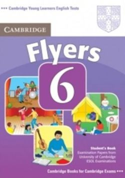 Cambridge Young Learners English Tests 2nd Edition Flyers 6