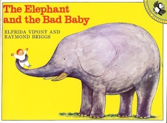 Elephant and the Bad Baby, The