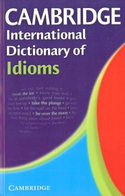 Cambridge International Dictionary of Idioms