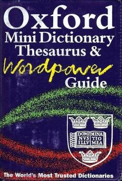 Oxford Minidictionary Thesaurus and Wordpower Guide